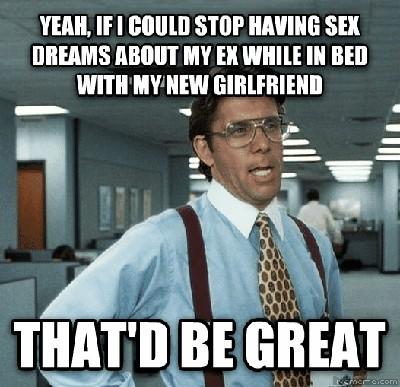 sex with your ex boyfriend